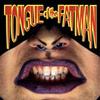 Tongue of the Fat Man